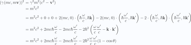 \begin{aligned}(\gamma (m c, m \mathbf{v}) )^2 &= \gamma^2 m^2 (c^2 - \mathbf{v}^2) \\ &= m^2 c^2 \\ &=m^2 c^2 + 0 + 0+ 2 (m c, 0) \cdot \left(\hbar \frac{\omega}{c}, \hbar \mathbf{k} \right)- 2 (m c, 0) \cdot \left(\hbar \frac{\omega'}{c}, \hbar \mathbf{k}' \right)- 2 \cdot \left(\hbar \frac{\omega}{c}, \hbar \mathbf{k} \right)\cdot \left(\hbar \frac{\omega'}{c}, \hbar \mathbf{k}' \right) \\ &=m^2 c^2 + 2 m c \hbar \frac{\omega}{c} - 2 m c \hbar \frac{\omega'}{c}- 2\hbar^2 \left(\frac{\omega}{c} \frac{\omega'}{c}- \mathbf{k} \cdot \mathbf{k}'\right) \\ &=m^2 c^2 + 2 m c \hbar \frac{\omega}{c} - 2 m c \hbar \frac{\omega'}{c}- 2\hbar^2 \frac{\omega}{c} \frac{\omega'}{c} (1 - \cos\theta)\end{aligned}