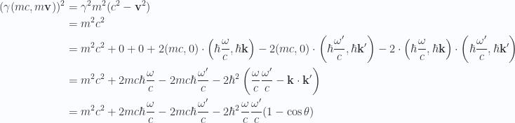 \begin{aligned}(\gamma (m c, m \mathbf{v}) )^2 &= \gamma^2 m^2 (c^2 - \mathbf{v}^2) \\ &= m^2 c^2 \\ &=m^2 c^2 + 0 + 0+ 2 (m c, 0) \cdot \left(\hbar \frac{\omega}{c}, \hbar \mathbf{k} \right)- 2 (m c, 0) \cdot \left(\hbar \frac{\omega'}{c}, \hbar \mathbf{k}' \right)- 2 \cdot \left(\hbar \frac{\omega}{c}, \hbar \mathbf{k} \right)\cdot \left(\hbar \frac{\omega'}{c}, \hbar \mathbf{k}' \right) \\ &=m^2 c^2 + 2 m c \hbar \frac{\omega}{c} - 2 m c \hbar \frac{\omega'}{c}- 2\hbar^2 \left(\frac{\omega}{c} \frac{\omega'}{c}- \mathbf{k} \cdot \mathbf{k}'\right) \\ &=m^2 c^2 + 2 m c \hbar \frac{\omega}{c} - 2 m c \hbar \frac{\omega'}{c}- 2\hbar^2 \frac{\omega}{c} \frac{\omega'}{c} (1 - \cos\theta)\end{aligned}