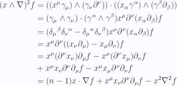 \begin{aligned}(x \wedge \nabla)^2 f &=((x^\mu \gamma_\mu) \wedge (\gamma_\nu \partial^\nu)) \cdot ((x_\alpha \gamma^\alpha) \wedge (\gamma^\beta \partial_\beta)) \\ &=(\gamma_\mu \wedge \gamma_\nu) \cdot (\gamma^\alpha \wedge \gamma^\beta) x^\mu \partial^\nu (x_\alpha \partial_\beta) f \\ &=({\delta_\mu}^\beta {\delta_\nu}^\alpha -{\delta_\mu}^\alpha {\delta_\nu}^\beta) x^\mu \partial^\nu (x_\alpha \partial_\beta) f \\ &=x^\mu \partial^\nu ((x_\nu \partial_\mu) - x_\mu \partial_\nu) f \\ &=x^\mu (\partial^\nu x_\nu) \partial_\mu f - x^\mu (\partial^\nu x_\mu) \partial_\nu f \\ &+x^\mu x_\nu \partial^\nu \partial_\mu f - x^\mu x_\mu \partial^\nu \partial_\nu f \\ &=(n-1) x \cdot \nabla f +x^\mu x_\nu \partial^\nu \partial_\mu f - x^2 \nabla^2 f \\  \end{aligned}