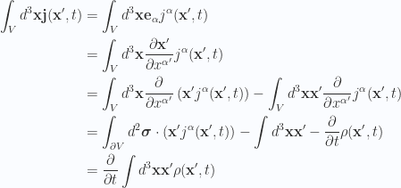 \begin{aligned}\int_V d^3 \mathbf{x} \mathbf{j}(\mathbf{x}', t) &=\int_V d^3 \mathbf{x} \mathbf{e}_\alpha j^\alpha (\mathbf{x}', t)  \\ &=\int_V d^3 \mathbf{x} \frac{\partial {\mathbf{x}'}}{\partial {x^{\alpha'}}}j^\alpha (\mathbf{x}', t)  \\ &=\int_V d^3 \mathbf{x} \frac{\partial {}}{\partial {x^{\alpha'}}} \left( \mathbf{x}' j^\alpha (\mathbf{x}', t) \right)-\int_V d^3 \mathbf{x}\mathbf{x}' \frac{\partial {}}{\partial {x^{\alpha'}}} j^\alpha (\mathbf{x}', t) \\ &=\int_{\partial V} d^2 \boldsymbol{\sigma} \cdot \left( \mathbf{x}' j^\alpha (\mathbf{x}', t) \right)-\int d^3 \mathbf{x} \mathbf{x}' -\frac{\partial {}}{\partial {t}} \rho(\mathbf{x}', t) \\ &=\frac{\partial {}}{\partial {t}} \int d^3 \mathbf{x} \mathbf{x}' \rho(\mathbf{x}', t) \\ \end{aligned}