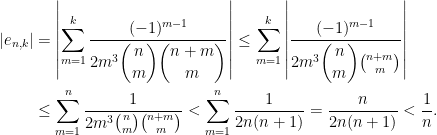 \begin{aligned}\left\vert e_{n,k}\right\vert &=\left\vert\displaystyle\sum_{m=1}^{k}\dfrac{(-1)^{m-1}}{2m^{3}\dbinom{n}{m}\dbinom{n+m}{m}}\right\vert \leq\displaystyle\sum_{m=1}^{k}\left\vert\dfrac{(-1)^{m-1}}{2m^{3}\dbinom{n}{m}\binom{n+m}{m}}\right\vert\\&\leq\displaystyle\sum_{m=1}^{n}\dfrac{1}{2m^{3}\binom{n}{m}\binom{n+m}{m}}<\displaystyle\sum_{m=1}^{n}\dfrac{1}{2n(n+1)}=\dfrac{n}{2n(n+1)}<\dfrac{1}{n}.\end{aligned}