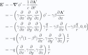 \begin{aligned}\mathbf{E}' &= -\boldsymbol{\nabla}' \phi' - \frac{1}{{c}} \frac{\partial {\mathbf{A}'}}{\partial {t'}} \\ &= -\left( \gamma \frac{\partial {}}{\partial {x}}, \frac{\partial {}}{\partial {y}}, \frac{\partial {}}{\partial {z}} \right) \phi'- \gamma \beta \frac{\partial {\mathbf{A}'}}{\partial {x}} \\ &= -\left( \gamma \frac{\partial {}}{\partial {x}}, \frac{\partial {}}{\partial {y}}, \frac{\partial {}}{\partial {z}} \right) \gamma \frac{q}{r}- \gamma \beta \frac{\partial {}}{\partial {x}} \left( -\gamma \beta \frac{q}{r}, 0, 0 \right) \\ &= -q \left( \gamma^2 ( 1 - \beta^2 ) \frac{\partial {}}{\partial {x}}, \gamma \frac{\partial {}}{\partial {y}}, \gamma \frac{\partial {}}{\partial {z}} \right) \frac{1}{{r}} \\ &= -q \left( \frac{\partial {}}{\partial {x}}, \gamma \frac{\partial {}}{\partial {y}}, \gamma \frac{\partial {}}{\partial {z}} \right) \frac{1}{{r}}\end{aligned}