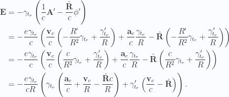 \begin{aligned}\mathbf{E} &= - \gamma_{t_r} \left( \frac{1}{{c}} \mathbf{A}' - \frac{\hat{\mathbf{R}}}{c} \phi' \right) \\ &= - \frac{e \gamma_{t_r}}{c} \left( \frac{\mathbf{v}_c}{c} \left( -\frac{R'}{R^2} \gamma_{t_r} + \frac{\gamma_{t_r}'}{R} \right)+ \frac{\mathbf{a}_c}{c} \frac{\gamma_{t_r}}{R}- \hat{\mathbf{R}} \left( -\frac{R'}{R^2} \gamma_{t_r} + \frac{\gamma_{t_r}'}{R} \right) \right) \\ &= - \frac{e \gamma_{t_r}}{c} \left( \frac{\mathbf{v}_c}{c} \left( \frac{c}{R^2} \gamma_{t_r} + \frac{\gamma_{t_r}'}{R} \right)+ \frac{\mathbf{a}_c}{c} \frac{\gamma_{t_r}}{R}- \hat{\mathbf{R}} \left( \frac{c}{R^2} \gamma_{t_r} + \frac{\gamma_{t_r}'}{R} \right) \right) \\ &= - \frac{e \gamma_{t_r}}{c R} \left( \gamma_{t_r} \left( \frac{\mathbf{a}_c}{c} +\frac{\mathbf{v}_c}{R} - \frac{\hat{\mathbf{R}} c}{R}\right)+ \gamma_{t_r}' \left( \frac{\mathbf{v}_c}{c} - \hat{\mathbf{R}} \right)\right).\end{aligned}