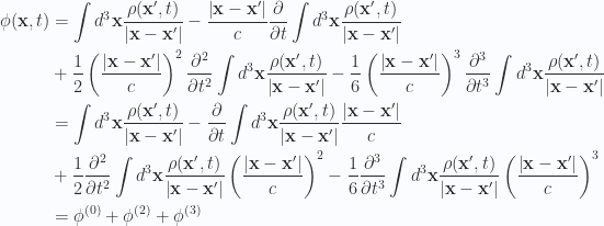 \begin{aligned}\phi(\mathbf{x}, t) &=\int d^3 \mathbf{x} \frac{\rho(\mathbf{x}', t) }{{\left\lvert{\mathbf{x} - \mathbf{x}'}\right\rvert}}- \frac{{\left\lvert{\mathbf{x} - \mathbf{x}'}\right\rvert}}{c} \frac{\partial {}}{\partial {t}} \int d^3 \mathbf{x} \frac{\rho(\mathbf{x}', t) }{{\left\lvert{\mathbf{x} - \mathbf{x}'}\right\rvert}} \\ &+ \frac{1}{{2}} \left(\frac{{\left\lvert{\mathbf{x} - \mathbf{x}'}\right\rvert}}{c}\right)^2 \frac{\partial^2 {{}}}{\partial {{t}}^2} \int d^3 \mathbf{x} \frac{\rho(\mathbf{x}', t) }{{\left\lvert{\mathbf{x} - \mathbf{x}'}\right\rvert}}- \frac{1}{{6}} \left(\frac{{\left\lvert{\mathbf{x} - \mathbf{x}'}\right\rvert}}{c}\right)^3 \frac{\partial^3}{\partial t^3} \int d^3 \mathbf{x} \frac{\rho(\mathbf{x}', t) }{{\left\lvert{\mathbf{x} - \mathbf{x}'}\right\rvert}} \\ &=\int d^3 \mathbf{x} \frac{\rho(\mathbf{x}', t) }{{\left\lvert{\mathbf{x} - \mathbf{x}'}\right\rvert}}- {\frac{\partial {}}{\partial {t}} \int d^3 \mathbf{x} \frac{\rho(\mathbf{x}', t) }{{\left\lvert{\mathbf{x} - \mathbf{x}'}\right\rvert}} \frac{{\left\lvert{\mathbf{x} - \mathbf{x}'}\right\rvert}}{c} }\\ &+ \frac{1}{{2}} \frac{\partial^2 {{}}}{\partial {{t}}^2} \int d^3 \mathbf{x} \frac{\rho(\mathbf{x}', t) }{{\left\lvert{\mathbf{x} - \mathbf{x}'}\right\rvert}}\left(\frac{{\left\lvert{\mathbf{x} - \mathbf{x}'}\right\rvert}}{c}\right)^2 - \frac{1}{{6}} \frac{\partial^3}{\partial t^3} \int d^3 \mathbf{x} \frac{\rho(\mathbf{x}', t) }{{\left\lvert{\mathbf{x} - \mathbf{x}'}\right\rvert}} \left(\frac{{\left\lvert{\mathbf{x} - \mathbf{x}'}\right\rvert}}{c}\right)^3  \\ &= \phi^{(0)} + \phi^{(2)} + \phi^{(3)}\end{aligned}
