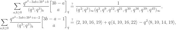 \begin{aligned}\sum_{a,b\ge 0} \frac{q^{a^2 - 3ab + 3b^2 + b}}{(q^3;q^3)_b} {3b - a \brack a}_q&\overset?= \frac{1 }{(q^2;q^3)_\infty(q^3,q^9,q^{12},q^{21},q^{30},q^{36},q^{39};q^{45})_\infty},\\\sum_{a,b\ge 0} \frac{q^{a^2-3ab+3b^2+a-2}}{(q^3;q^3)_b}{3b-a-1 \brack a}_q &  \overset?=   \langle 2,10,16,19\rangle+q\langle 4,10,16,22\rangle-q^2\langle 8,10,14,19\rangle ,\end{aligned}