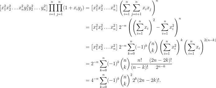 \begin{aligned} \left[x_1^2x_2^2 \ldots x_n^2y_1^2y_2^2\ldots y_n^2 \right] \prod_{i=1}^n \prod_{j=1}^n (1 + x_i y_j) &= \left[x_1^2x_2^2 \ldots x_n^2 \right] \left( \sum_{i=1}^n\sum_{j=i+1}^n x_i x_j \right)^n\\&= \left[x_1^2x_2^2 \ldots x_n^2 \right] 2^{-n} \left( \left( \sum_{i=1}^n x_i\right)^2 - \sum_{i=1}^n x_i^2 \right)^n\\ &= \left[x_1^2x_2^2 \ldots x_n^2 \right] 2^{-n} \sum_{k=0}^n (-1)^k \binom{n}{k} \left( \sum_{i=1}^n x_i^2 \right)^k\left(\sum_{i=1}^n x_i\right)^{2(n-k)}\\ &= 2^{-n} \sum_{k=0}^n (-1)^k \binom{n}{k} \frac{n!}{(n-k)!} \frac{(2n-2k)!}{2^{n-k}}\\ &= 4^{-n} \sum_{k=0}^n (-1)^k \binom{n}{k}^2 2^k (2n-2k)!. \end{aligned}