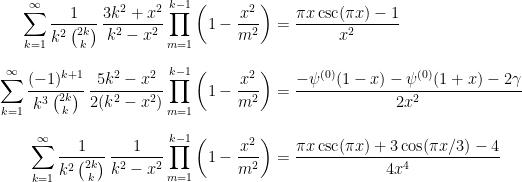 \begin{aligned}    \sum_{k=1}^\infty \frac{1}{k^2\,\binom{2k}k}\,\frac{3k^2+x^2}{k^2-x^2}\prod_{m=1}^{k-1}\left(1-\frac{x^2}{m^2}\right) &=\frac{\pi x \csc(\pi x)-1}{x^2}\\[2.5mm]    \sum_{k=1}^\infty \frac{(-1)^{k+1}}{k^3\,\binom{2k}k}\,\frac{5k^2-x^2}{2(k^2-x^2)}\prod_{m=1}^{k-1}\left(1-\frac{x^2}{m^2}\right) &=\frac{-\psi^{(0)}(1-x)-\psi^{(0)}(1+x)-2\gamma}{2x^2}\\[2.5mm]    \sum_{k=1}^\infty \frac{1}{k^2\,\binom{2k}k}\,\frac{1}{k^2-x^2}\prod_{m=1}^{k-1}\left(1-\frac{x^2}{m^2}\right) &=\frac{\pi x \csc(\pi x)+3\cos(\pi x/3)-4}{4x^4}\end{aligned}