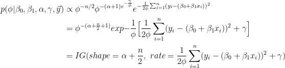 \begin{aligned} p(\phi | \beta_0, \beta_1, \alpha, \gamma, \vec y) & \propto \phi^{-n/2} \phi^{-(\alpha + 1) e^{-\frac{\gamma}{\phi}}} e^{-\frac{1}{2\phi} \sum_{i=1}^{n}(y_i - (\beta_0 + \beta_1x_i) )^2} \ & = \phi^{-(\alpha + \frac{n}{2} + 1)} exp{-\frac{1}{\phi} \Big[ \frac{1}{2\phi} \sum_{i=1}^{n}(y_i - (\beta_0 + \beta_1x_i) )^2 + \gamma \Big] } \ & = IG(shape = \alpha + \frac{n}{2}, \ rate = \frac{1}{2\phi} \sum_{i=1}^{n}(y_i - (\beta_0 + \beta_1x_i) )^2 + \gamma ) \end{aligned}