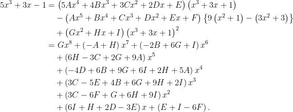 \begin{aligned}5x^{3}+3x-1 &=\left(5Ax^{4}+4Bx^{3}+3Cx^{2}+2Dx+E\right) \left(x^{3}+3x+1\right)\\&\quad-\left( Ax^{5}+Bx^{4}+Cx^{3}+Dx^{2}+Ex+F\right) \left\{ 9\left(x^{2}+1\right) -\left( 3x^{2}+3\right)\right\}\\&\quad+\left( Gx^{2}+Hx+I\right) \left(x^{3}+3x+1\right)^{2}\\&=Gx^{8}+\left( -A+H\right) x^{7}+\left( -2B+6G+I\right) x^{6}\\  &\quad+\left( 6H-3C+2G+9A\right) x^{5}\\&\quad+\left( -4D+6B+9G+6I+2H+5A\right) x^{4}\\&\quad+\left( 3C-5E+4B+6G+9H+2I\right) x^{3}\\&\quad+\left( 3C-6F+G+6H+9I\right) x^{2}\\&\quad+\left( 6I+H+2D-3E\right) x+\left( E+I-6F\right).\end{aligned}