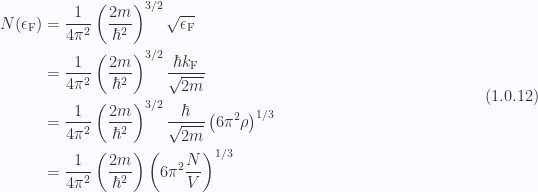 \begin{aligned}N(\epsilon_{\mathrm{F}}) &= \frac{1}{{4 \pi^2}}\left( \frac{2m}{\hbar^2} \right)^{3/2}\sqrt{\epsilon_{\mathrm{F}}} \\ &= \frac{1}{{4 \pi^2}}\left( \frac{2m}{\hbar^2} \right)^{3/2}\frac{\hbar k_{\mathrm{F}}}{\sqrt{2m}} \\ &= \frac{1}{{4 \pi^2}}\left( \frac{2m}{\hbar^2} \right)^{3/2}\frac{\hbar }{\sqrt{2m}} \left( 6 \pi^2 \rho \right)^{1/3} \\ &= \frac{1}{{4 \pi^2}}\left( \frac{2m}{\hbar^2} \right)\left( 6 \pi^2 \frac{N}{V} \right)^{1/3}\end{aligned} \hspace{\stretch{1}}(1.0.12)