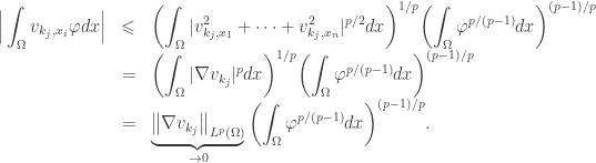\begin{array}{lcl} \displaystyle \Big|\int_\Omega {{v_{{k_j},{x_i}}}} \varphi dx \Big| &\leqslant&\displaystyle {\left( {\int_\Omega {|v_{{k_j},{x_1}}^2 + \cdots + v_{{k_j},{x_n}}^2{|^{p/2}}} dx} \right)^{1/p}}{\left( {\int_\Omega {{\varphi ^{p/(p - 1)}}} dx} \right)^{(p - 1)/p}} \hfill \ &=&\displaystyle {\left( {\int_\Omega {|\nabla {v_{{k_j}}}{|^p}} dx} \right)^{1/p}}{\left( {\int_\Omega {{\varphi ^{p/(p - 1)}}} dx} \right)^{(p - 1)/p}} \hfill \ &=&\displaystyle \underbrace {{{\left\| {\nabla {v_{{k_j}}}} \right\|}_{{L^p}(\Omega )}}}_{ \to 0}{\left( {\int_\Omega {{\varphi ^{p/(p - 1)}}} dx} \right)^{(p - 1)/p}}.\end{array}