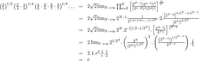 \begin{array}{lcl} \left(\frac{2}{1}\right)^{1/2}\left(\frac{2}{3} \cdot \frac{4}{3}\right)^{1/4}\left(\frac{4}{5} \cdot \frac{6}{5} \cdot \frac{6}{7} \cdot \frac{8}{7}\right)^{1/8} \ldots &=& 2\sqrt{2} \lim_{N \rightarrow \infty} \prod_{n=2}^N \left[\frac{2^{2^n-1} (2^{n-1}!)^6}{(2^{n-2}!)^4(2^n!)^2} \right]^{\frac{1}{2^n}}\\ &=& 2\sqrt{2} \lim_{N \rightarrow \infty} 2^{N-1} \frac{1}{2^{1/4 + 1/8 + \ldots + 1/2^N}}.2.\frac{\left[ 2^{N-1}! \right]^{6/2^N - 2/2^{N-1}}}{\left[ 2^N !\right]^{2/2^N}}\\&=& 2\sqrt{2} \lim_{N \rightarrow \infty} 2^N.2^{-\left(1/2 - 1/2^N \right)}. \left[\frac{2^{N-1}!}{2^N!} \right]^{\frac{1}{2^{N-1}}}\\ &=& 2 \lim_{N \rightarrow \infty} 2^{1/2^N}.\left(\frac{2^N}{\left(2^N! \right)^{1/2^N}}\right)^2.\left(\frac{\left(2^{N-1}! \right)^{1/2^{N-1}}}{2^{N-1}}\right).\frac{1}{2}\\&=& 2.1.e^2.\frac{1}{e}.\frac{1}{2}\\&=& e\end{array}