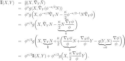 \begin{array}{lcl} \widehat{\mathrm{I\!I}} (X,Y) &=& \displaystyle\widehat g(X,{{\widehat\nabla }_Y}\widehat N) \hfill \\ &=& \displaystyle {\phi ^\kappa }g(X,{{\widehat\nabla }_Y}({\phi ^{ - \kappa /2}}N)) \hfill \\ &=& \displaystyle {\phi ^\kappa }g \Big( X,{\phi ^{ - \kappa /2}}{{\widehat\nabla }_Y}N - \frac{\kappa }{2}{\phi ^{ - \kappa /2 - 1}}N{{\widehat\nabla }_Y}\phi \Big) \hfill \\ &=& \displaystyle {\phi ^{\kappa /2}}g \bigg( X,{{\widehat\nabla }_Y}N - \underbrace {\frac{\kappa }{2}N\frac{{{{\widehat\nabla }_Y}\phi }}{\phi }}_{\-0} \bigg) \hfill \\ &=& \displaystyle {\phi ^{\kappa /2}}g \Bigg( X,\underbrace {{\nabla _Y}N}_{\-\mathrm{I\!I}} + \frac{\kappa }{2}\bigg( {\underbrace {\frac{{{\nabla _Y}\phi }}{\phi }N}_{\-0} + \frac{{{\nabla _N}\phi }}{\phi }Y - \underbrace {g(Y,N)}_{ = 0}\frac{{\nabla \phi }}{\phi }} \bigg) \Bigg) \hfill \\ &=& \displaystyle {\phi ^{\kappa /2}}\mathrm{I\!I} (X,Y) + {\phi ^{\kappa /2}}g \Big( X,\frac{\kappa }{2}\frac{{{\nabla _N}\phi }}{\phi }Y \Big). \end{array}