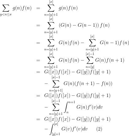\begin{array}{lcl}  \displaystyle  \sum_{y<n\leq x}g(n)f(n)  &=&\displaystyle\sum_{n=[y]+1}^{[x]}g(n)f(n) \\  &=&\displaystyle\sum_{n=[y]+1}^{[x]}\left ( G(n)-G(n-1) \right )f(n) \\  &=&\displaystyle\sum_{n=[y]+1}^{[x]}G(n)f(n)-\sum_{n=[y]+1}^{[x]}G(n-1)f(n) \\  &=&\displaystyle\sum_{n=[y]+1}^{[x]}G(n)f(n)-\sum_{n=[y]}^{[x]-1}G(n)f(n+1) \\  &=&\displaystyle G([x])f([x])-G([y])f([y]+1) \\ &~& \displaystyle -\sum_{n=[y+1]}^{[x]-1}G(n)(f(n+1)-f(n)) \\  &=&\displaystyle G([x])f([x])-G([y])f([y]+1) \\ &~& \displaystyle -\sum_{n=[y]+1}^{[x]-1}\int_{n}^{n+1}G(n)f'(v)dv \\  &=&\displaystyle G([x])f([x])-G([y])f([y]+1) \\ &~& \displaystyle -\int_{[y]+1}^{[x]}G(v)f'(v)dv~~~~~(2)  \end{array}
