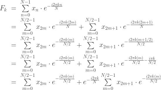 \begin{array}{lcl}F_k & = & \sum\limits_{n=0}^{N-1}x_n\cdot e^{-\frac{i2\pi k n}{N}} \\ & = & \sum\limits_{m=0}^{N/2-1}x_{2m}\cdot e^{-\frac{i2\pi k (2m)}{N}} + \sum\limits_{m=0}^{N/2-1}x_{2m+1}\cdot e^{-\frac{i2\pi k (2m+1)}{N}} \\ & = & \sum\limits_{m=0}^{N/2-1}x_{2m}\cdot e^{-\frac{i2\pi k (m)}{N/2}} + \sum\limits_{m=0}^{N/2-1}x_{2m+1}\cdot e^{-\frac{i2\pi k (m+1/2)}{N/2}} \\ & = & \sum\limits_{m=0}^{N/2-1}x_{2m}\cdot e^{-\frac{i2\pi k (m)}{N/2}} + \sum\limits_{m=0}^{N/2-1}x_{2m+1}\cdot e^{-\frac{i2\pi k (m)}{N/2} - \frac{i\pi k}{N/2}} \\ & = & \sum\limits_{m=0}^{N/2-1}x_{2m}\cdot e^{-\frac{i2\pi k (m)}{N/2}} + e^{-\frac{i2\pi k}{N}} \sum\limits_{m=0}^{N/2-1}x_{2m+1}\cdot e^{-\frac{i2\pi k (m)}{N/2}}\end{array}