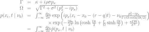 \begin{array}{rcl} \Gamma &=& \kappa+i\rho\sigma p_x \\ \Omega &=& \sqrt{\Gamma^2 + \sigma^2\left(p_x^2-ip_x \right )} \\ p(x_t, t \mid \nu_0) &=& \int_{-\infty}^\infty \frac{dp_x}{2\pi}\exp\left( ip_x (x_t-x_0 -(r-q)t) -\nu_0 \frac{p_x^2-ip_x}{\Gamma + \Omega \coth\left(\Omega t/2 \right )} \right) \\ && \ \ \ \ \ \ \ \ \times \exp\left(-\frac{2\theta\kappa}{\sigma^2}\ln\left(\cosh\frac{\Omega t}{2} + \frac{\Gamma}{\Omega} \sinh \frac{\Omega t}{2}\right )+\frac{\kappa\Gamma\theta t}{\sigma^2} \right) \\ &=& \int_{-\infty}^\infty \frac{dp_x}{2\pi} \tilde{p}(p_x,t \mid \nu_0) \end{array}