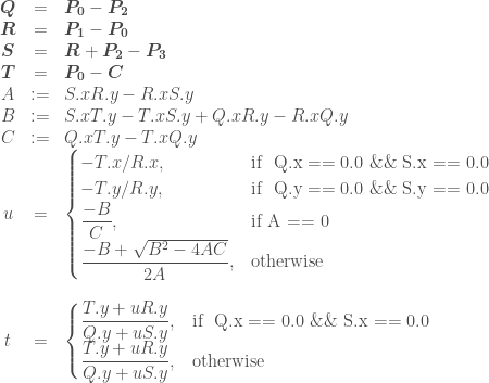 \begin{array} {ccl} \boldsymbol{Q} &=& \boldsymbol{P_0} - \boldsymbol{P_2}\\ \boldsymbol{R} &=& \boldsymbol{P_1} - \boldsymbol{P_0}\\ \boldsymbol{S} &=& \boldsymbol{R} + \boldsymbol{P_2} - \boldsymbol{P_3}\\ \boldsymbol{T} &=& \boldsymbol{P_0} - \boldsymbol{C}\\ A &:=& S.x R.y - R.x S.y\\ B &:=& S.x T.y - T.x S.y + Q.x R.y - R.x Q.y\\ C &:=& Q.x T.y - T.x Q.y\\ u &=& \begin{cases} -T.x/R.x, & \mbox{if } \mbox{ Q.x == 0.0\ \&\&\ S.x == 0.0} \\ -T.y/R.y, & \mbox{if } \mbox{ Q.y == 0.0\ \&\&\ S.y == 0.0} \\ \dfrac{-B}{C}, & \mbox{if A == 0} \\ \dfrac{-B+\sqrt{B^2 - 4AC}}{2A}, & \mbox{otherwise} \\ \end{cases} \\\\ t &=& \begin{cases} \dfrac{T.y + u R.y}{Q.y + u S.y}, & \mbox{if } \mbox{ Q.x == 0.0\ \&\&\ S.x == 0.0} \\ \dfrac{T.y + u R.y}{Q.y + u S.y}, & \mbox{otherwise} \\ \end{cases} \end{array}