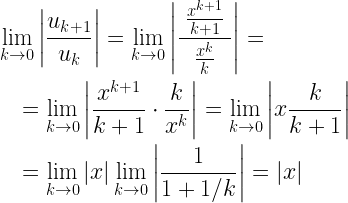 \begin{gathered} \mathop {\lim }\limits_{k \to 0} \left| {\frac{{{u_{k + 1}}}}{{{u_k}}}} \right| = \mathop {\lim }\limits_{k \to 0} \left| {\frac{{\;\frac{{{x^{k + 1}}}}{{k + 1}}\;}}{{\frac{{{x^k}}}{k}}}} \right| = \hfill \  \quad = \mathop {\lim }\limits_{k \to 0} \left| {\frac{{{x^{k + 1}}}}{{k + 1}} \cdot \frac{k}{{{x^k}}}} \right| = \mathop {\lim }\limits_{k \to 0} \left| {x\frac{k}{{k + 1}}} \right| \hfill \  \quad = \mathop {\lim }\limits_{k \to 0} \left| x \right|\mathop {\lim }\limits_{k \to 0} \left| {\frac{1}{{1 + 1/k}}} \right| = \left| x \right| \hfill \ \end{gathered}