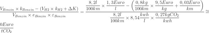 \dfrac {V_{Benzin}\times k_{Benzin}-\left( V_{H2}\times k_{H2}+\Delta K\right) }{V_{Benzin}\times e_{Benzin}\times \varepsilon _{Benzin}}=\dfrac {\dfrac {8,2l}{100km}\times \dfrac {1,3Euro}{l}-\left( \dfrac {0,8kg}{100km}\times \dfrac {9,5Euro}{kg}+\dfrac {0,03Euro}{km}\right) }{\dfrac {8,2l}{100km}\times 8,54\dfrac {kwh}{l}\times \dfrac {0,27kgCO_{2}}{kwh}}\cong \dfrac {0Euro}{tCO_{2}}