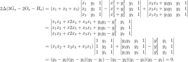 \displaystyle\begin{aligned} 2\Delta(3G_x-2O_x-H_x)&=(x_1+x_2+x_3)\begin{vmatrix} x_1&y_1&1\\ x_2&y_2&1\\ x_3&y_3&1 \end{vmatrix}-\begin{vmatrix} x_1^2+y_1^2&y_1&1\\ x_2^2+y_2^2&y_2&1\\ x_3^2+y_3^2&y_3&1 \end{vmatrix}+\begin{vmatrix} x_2x_3+y_2y_3&y_1&1\\ x_3x_1+y_3y_1&y_2&1\\ x_1x_2+y_1y_2&y_3&1 \end{vmatrix}\\ &=\begin{vmatrix} x_1x_2+x2x_3+x_3x_1+y_2y_3-y_1^2&y_1&1\\ x_1x_2+x2x_3+x_3x_1+y_3y_1-y_2^2&y_2&1\\ x_1x_2+x2x_3+x_3x_1+y_1y_2-y_3^2&y_3&1 \end{vmatrix}\\ &=(x_1x_2+x_2x_3+x_3x_1)\begin{vmatrix} 1&y_1&1\\ 1&y_2&1\\ 1&y_3&1 \end{vmatrix}+\begin{vmatrix} y_2y_3&y_1&1\\ y_3y_1&y_2&1\\ y_1y_2&y_3&1 \end{vmatrix}-\begin{vmatrix} y_1^2&y_1&1\\ y_2^2&y_2&1\\ y_3^2&y_3&1 \end{vmatrix}\\ &=(y_3-y_2)(y_1-y_3)(y_2-y_1)-(y_3-y_2)(y_1-y_3)(y_2-y_1)=0. \end{aligned}