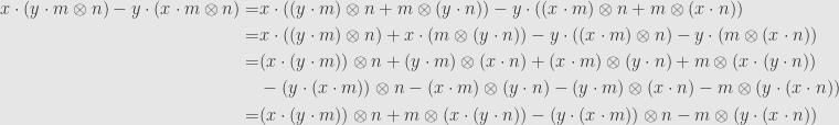 \displaystyle\begin{aligned}x\cdot(y\cdot m\otimes n)-y\cdot(x\cdot m\otimes n)=&x\cdot((y\cdot m)\otimes n+m\otimes(y\cdot n))-y\cdot((x\cdot m)\otimes n+m\otimes(x\cdot n))\\=&x\cdot((y\cdot m)\otimes n)+x\cdot(m\otimes(y\cdot n))-y\cdot((x\cdot m)\otimes n)-y\cdot(m\otimes(x\cdot n))\\=&(x\cdot(y\cdot m))\otimes n+(y\cdot m)\otimes(x\cdot n)+(x\cdot m)\otimes(y\cdot n)+m\otimes(x\cdot(y\cdot n))\\&-(y\cdot(x\cdot m))\otimes n-(x\cdot m)\otimes(y\cdot n)-(y\cdot m)\otimes(x\cdot n)-m\otimes(y\cdot(x\cdot n))\\=&(x\cdot(y\cdot m))\otimes n+m\otimes(x\cdot(y\cdot n))-(y\cdot(x\cdot m))\otimes n-m\otimes(y\cdot(x\cdot n))\end{aligned}