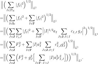 \displaystyle \begin{aligned} \Big\| & \Big(\sum_{I \in \mathcal{D}_N} |f_I|^2\Big)^{1/2} \Big\|_{L^1} \\  = & \Big\| \Big(\sum_{I \in \mathbf{I}_0} |f_I|^2 + \sum_{I \in \mathbf{I}'} |f_I|^2\Big)^{1/2} \Big\|_{L^1} \\  = & \Big\| \Big(\sum_{J \in \mathbf{J}}\sum_{I \subseteq J} |f_I|^2 + \sum_{I \in \mathbf{I}'} \Big||I|^{1/2} a_I \sum_{J \in \mathbf{J} : J \subset I} c_{I,J} \, g_{J}\Big|^2\Big)^{1/2} \Big\|_{L^1} \\  = & \Big\| \Big(\sum_{J \in \mathbf{J}}F_J^2 + \sum_{I \in \mathbf{I}'} |I| a_I^2 \sum_{J \in \mathbf{J} : J \subset I} c_{I,J}^2 g_{J}^2 \Big)^{1/2} \Big\|_{L^1} \\  = & \Big\| \Big(\sum_{J \in \mathbf{J}} \Big(F_J^2 + g_{J}^2 \Big[\sum_{I \in \mathbf{I}'\,:\, I \supset J} |I| a_I^2 c_{I,J}^2\Big] \Big)\Big)^{1/2} \Big\|_{L^1}. \end{aligned}