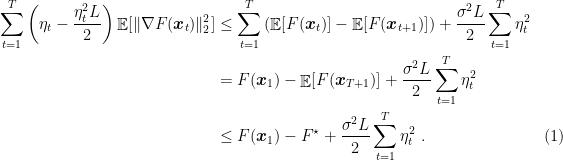 \displaystyle \begin{aligned} \sum_{t=1}^T \left(\eta_t - \frac{\eta_t^2 L}{2}\right) \mathop{\mathbb E}[\|\nabla F({\boldsymbol x}_t)\|^2_2] &\leq \sum_{t=1}^T \left(\mathop{\mathbb E}[F({\boldsymbol x}_t)] - \mathop{\mathbb E}[F({\boldsymbol x}_{t+1})]\right) + \frac{\sigma^2 L}{2} \sum_{t=1}^T \eta_t^2 \\ &= F({\boldsymbol x}_1) - \mathop{\mathbb E}[F({\boldsymbol x}_{T+1})] + \frac{\sigma^2 L}{2} \sum_{t=1}^T \eta_t^2 \\ &\leq F({\boldsymbol x}_1) - F^\star + \frac{\sigma^2 L}{2} \sum_{t=1}^T \eta_t^2~. & (1) \\\end{aligned}