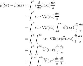 \displaystyle \begin{aligned} \widehat{\mu}(bx) - \widehat{\mu}(ax) = & \int_{a}^{b} s \frac{d}{ds} \widehat{\mu}(sx) \frac{ds}{s} \\ = & \int_{a}^{b} sx \cdot \nabla\widehat{\mu}(sx) \frac{ds}{s} \\ = & \int_{a}^{b} sx \cdot \nabla\widehat{\mu}(sx) \int_{0}^{\infty} \widehat{\psi}(ts x) \frac{dt}{t} \frac{ds}{s} \\ = & \int_{a}^{b}\int_{0}^{\infty}  sx \cdot \nabla\widehat{\mu}(sx)  \widehat{\psi}(ts x) \frac{dt}{t} \frac{ds}{s} \\ = & \int_{a}^{b}\int_{0}^{\infty}  \widehat{\Phi^t}(ts x)\frac{dt}{t} \frac{ds}{s} \\ = & \int_{0}^{\infty} \int_{ta}^{tb} \widehat{\Phi^t}(s x) \frac{ds}{s}\frac{dt}{t}. \end{aligned}