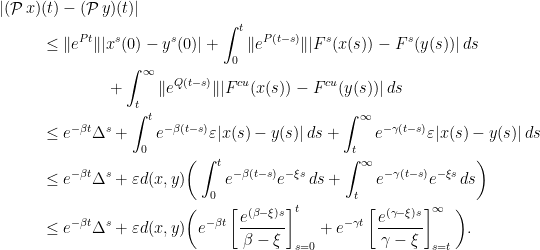 \displaystyle \begin{aligned} |(\mathop{\mathcal P} x)&(t) - (\mathop{\mathcal P} y)(t)| \ &\leq \|e^{Pt}\| |x^s(0) - y^s(0)| + \int_0^t \|e^{P(t-s)}\| |F^s(x(s)) - F^s(y(s))|\,ds \ &\qquad\qquad + \int_t^\infty \|e^{Q(t-s)}\| |F^{cu}(x(s)) - F^{cu}(y(s))|\,ds \ &\leq e^{-\beta t} \Delta^s + \int_0^t e^{-\beta(t-s)} \varepsilon |x(s) - y(s)| \,ds + \int_t^\infty e^{-\gamma(t-s)} \varepsilon |x(s) - y(s)|\,ds \ &\leq e^{-\beta t} \Delta^s + \varepsilon d(x,y) \bigg( \int_0^t e^{-\beta(t-s)} e^{-\xi s} \,ds + \int_t^\infty e^{-\gamma(t-s)} e^{-\xi s} \,ds \bigg) \ &\leq e^{-\beta t} \Delta^s + \varepsilon d(x,y) \bigg( e^{-\beta t} \left[ \frac {e^{(\beta-\xi)s}}{\beta-\xi} \right]_{s=0}^{t} + e^{-\gamma t} \left[ \frac {e^{(\gamma - \xi)s}}{\gamma - \xi} \right]_{s=t}^\infty \bigg). \end{aligned}