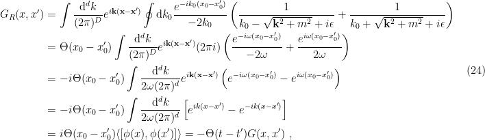 \displaystyle \begin{aligned} G_R(x,x')&=\int\frac{\mathrm{d}^dk}{(2\pi)^D}e^{i\mathbf{k}(\mathbf{x}-\mathbf{x}')}\oint\mathrm{d} k_0\frac{e^{-ik_0(x_0-x'_0)}}{-2k_0}\left(\frac{1}{k_0-\sqrt{\mathbf{k}^2+m^2}+i\epsilon}+\frac{1}{k_0+\sqrt{\mathbf{k}^2+m^2}+i\epsilon}\right)\\ &=\Theta(x_0-x'_0)\int\frac{\mathrm{d}^dk}{(2\pi)^D}e^{i\mathbf{k}(\mathbf{x}-\mathbf{x}')}(2\pi i)\left(\frac{e^{-i\omega(x_0-x'_0)}}{-2\omega}+\frac{e^{i\omega(x_0-x'_0)}}{2\omega}\right)\\ &=-i\Theta(x_0-x'_0)\int\frac{\mathrm{d}^dk}{2\omega(2\pi)^d}e^{i\mathbf{k}(\mathbf{x}-\mathbf{x}')}\left( e^{-i\omega(x_0-x'_0)}-e^{i\omega(x_0-x'_0)}\right)\\ &=-i\Theta(x_0-x'_0)\int\frac{\mathrm{d}^dk}{2\omega(2\pi)^d}\left[e^{ik(x-x')}-e^{-ik(x-x')}\right]\\ &=i\Theta(x_0-x'_0)\langle\left[\phi(x),\phi(x')\right]\rangle =-\Theta(t-t')G(x,x')~, \end{aligned} \ \ \ \ \ (24)