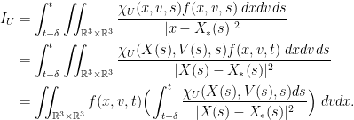 \displaystyle \begin{aligned} I_U &= \int_{t-\delta}^t \iint_{\mathbb{R}^3\times \mathbb{R}^3} \frac{\chi_U(x,v,s)f(x,v,s) \; dxdvds}{|x-X_*(s)|^2} \\ &= \int_{t-\delta}^t \iint_{\mathbb{R}^3\times \mathbb{R}^3} \frac{\chi_U(X(s),V(s),s)f(x,v,t) \; dxdvds}{|X(s)-X_*(s)|^2} \\ &= \iint_{\mathbb{R}^3\times \mathbb{R}^3} f(x,v,t) \Big( \int_{t-\delta}^t \frac{\chi_U(X(s),V(s),s) ds}{|X(s)-X_*(s)|^2} \Big) \; dvdx . \end{aligned}