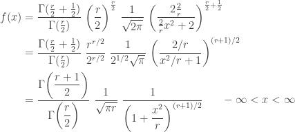\displaystyle \begin{aligned} f(x)&=\frac{\Gamma(\frac{r}{2}+\frac{1}{2})}{\Gamma(\frac{r}{2})} \ \biggl( \frac{r}{2} \biggr)^{\frac{r}{2}} \ \frac{1}{\sqrt{2 \pi}} \ \biggl(\frac{2 \frac{2}{r}}{\frac{2}{r} x^2+2} \biggr)^{\frac{r}{2}+\frac{1}{2}} \\&=\frac{\Gamma(\frac{r}{2}+\frac{1}{2})}{\Gamma(\frac{r}{2})} \ \frac{r^{r/2}}{2^{r/2}} \ \frac{1}{2^{1/2} \sqrt{\pi}} \ \biggl(\frac{2/r}{x^2/r+1} \biggr)^{(r+1)/2} \\&=\frac{\Gamma \biggl(\displaystyle \frac{r+1}{2} \biggr)}{\Gamma \biggl(\displaystyle \frac{r}{2} \biggr)} \ \frac{1}{\sqrt{\pi r}} \ \frac{1 \ \ \ \ \ }{\biggl(1+\displaystyle \frac{x^2}{r} \biggr)^{(r+1)/2}} \ \ \ \ \ -\infty<x<\infty \end{aligned}