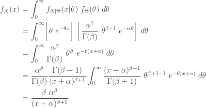 \displaystyle \begin{aligned}f_X(x)&=\int_0^{\infty} f_{X \lvert \Theta}(x \lvert \theta) \ f_\Theta(\theta) \ d \theta \\&=\int_0^{\infty} \biggl[\theta \ e^{-\theta x}\biggr] \ \biggl[\frac{\alpha^\beta}{\Gamma(\beta)} \ \theta^{\beta-1} \ e^{-\alpha \theta}\biggr] \ d \theta \\&=\int_0^{\infty} \frac{\alpha^\beta}{\Gamma(\beta)} \ \theta^\beta \ e^{-\theta(x+\alpha)} \ d \theta \\&=\frac{\alpha^\beta}{\Gamma(\beta)} \frac{\Gamma(\beta+1)}{(x+\alpha)^{\beta+1}} \int_0^{\infty} \frac{(x+\alpha)^{\beta+1}}{\Gamma(\beta+1)} \ \theta^{\beta+1-1} \ e^{-\theta(x+\alpha)} \ d \theta \\&=\frac{\beta \ \alpha^\beta}{(x+\alpha)^{\beta+1}} \end{aligned}