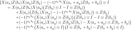 \displaystyle \begin{array}{rcl} &&\big( X(a_x)Z(b_x)X(a_y)Z(b_y) -(-1)^{a_y\cdot b_x} X(a_x+a_y) Z(b_x+b_y)\big)\otimes I \\ &&\qquad = X(a_x)Z(b_x)X(a_y)\big (Z(b_y)\otimes I - I\otimes Z(b_y)\big)\\ && \qquad\qquad+ X(a_x)\big(Z(b_x)X(a_y) - (-1)^{a_y\cdot b_x} X(a_y)Z(b_x)\big)\otimes Z(b_y)\\ && \qquad\qquad+(-1)^{a_y\cdot b_x} \big( X(a_x)X(a_y)\otimes Z(b_y)\big) \big( Z(b_x)\otimes I - I\otimes Z(b_x)\big)\\ && \qquad\qquad+ (-1)^{a_y\cdot b_x} \big( X(a_x)X(a_y)\otimes Z(b_y)Z(b_x) - X(a_x+a_y)\otimes Z(b_x+b_y)\big)\\ && \qquad\qquad+ (-1)^{a_y\cdot b_x} \big( X(a_x+a_y)\otimes I \big)\big(I\otimes Z(b_x+b_y) - Z(b_x+b_y)\otimes I\big). \end{array}