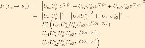 \displaystyle \begin{array}{rcl}  P\left(\nu_e\rightarrow\nu_{\mu}\right) &=& \left|U_{e1}U_{\mu1}^*e^{\frac{-i}{\hbar}\phi_1} + U_{e2}U_{\mu2}^*e^{\frac{-i}{\hbar}\phi_2} + U_{e3}U_{\mu3}^*e^{\frac{-i}{\hbar}\phi_3}\right|^2\\  &=& \left|U_{e1}U_{\mu1}^*\right|^2 + \left|U_{e2}U_{\mu2}^*\right|^2 + \left|U_{e3}U_{\mu3}^*\right|^2 +\\  & & 2\Re\left(U_{e1}U_{\mu1}^*U_{e2}^*U_{\mu2}e^{\frac{-i}{\hbar}\left(\phi_1-\phi_2\right)} + \right. \\  & & \left. U_{e1}U_{\mu1}^*U_{e3}^*U_{\mu3}e^{\frac{-i}{\hbar}\left(\phi_1-\phi_3\right)} + \right. \\  & & \left. U_{e2}U_{\mu2}^*U_{e3}^*U_{\mu3}e^{\frac{-i}{\hbar}\left(\phi_2-\phi_3\right)}\right) \end{array}