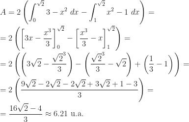 \displaystyle A=2\left(\int_0^{\sqrt2}3-x^2~dx-\int_1^{\sqrt2}x^2-1~dx\right)=\\\\=2\left(\left[3x-\dfrac{x^3}3\right]_0^{\sqrt2}-\left[\dfrac{x^3}3-x\right]_1^{\sqrt2}\right)=\\\\=2\left(\left(3\sqrt2-\dfrac{\sqrt2^3}3\right)-\left(\dfrac{\sqrt2^3}3-\sqrt2\right)+\left(\dfrac 13-1\right)\right)=\\\\=2\left(\dfrac{9\sqrt2-2\sqrt2-2\sqrt2+3\sqrt2+1-3}3\right)=\\\\=\dfrac{16\sqrt2-4}3\approx6.21\mbox{ u.a.}