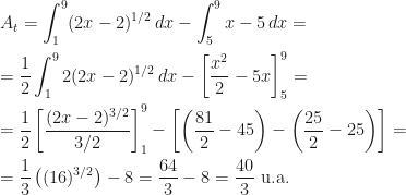 \displaystyle A_t=\int_1^9(2x-2)^{1/2}\,dx-\int_5^9x-5\,dx=\\\\=\frac 12\int_1^92(2x-2)^{1/2}\,dx-\left [\frac{x^2}2-5x\right ]_5^9=\\\\=\frac 12\left [\frac{(2x-2)^{3/2}}{3/2}\right ]_1^9-\left [\left (\frac{81}2-45\right )-\left (\frac{25}2-25\right )\right ]=\\\\=\frac 13\left ((16)^{3/2}\right )-8=\frac{64}3-8=\frac{40}3\mbox{ u.a.}