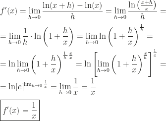\displaystyle f'(x)=\lim_{h\rightarrow0}\dfrac{\ln(x+h)-\ln(x)}h=\lim_{h\rightarrow0}\dfrac{\ln\left(\frac{x+h}x\right)}h=\\\\=\lim_{h\rightarrow0}\dfrac1h\cdot\ln\left(1+\dfrac hx\right)=\lim_{h\rightarrow0}\ln\left(1+\dfrac hx\right)^{\frac1h}=\\\\=\ln\lim_{h\rightarrow0}\left(1+\dfrac hx\right)^{\frac1h\cdot\frac xx}=\ln\left[\lim_{h\rightarrow0}\left(1+\dfrac hx\right)^{\frac xh}\right]^{\frac1x}=\\\\=\ln[e]^{\lim_{h\rightarrow0}\frac1x}=\lim_{h\rightarrow0}\dfrac1x=\dfrac1x\\\\\boxed{f'(x)=\dfrac1x}