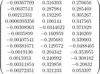 \left(\begin{array}{ccc} -0.00367709 & 0.316393 & 0.276656 \\ -0.0037513 & 0.287984 & 0.285469 \\ 0.00212331 & 0.192295 & 0.305267 \\ 0.0000393356 & 0.106144 & 0.347565 \\ -0.00308963 & -0.0344622 & 0.371929 \\ -0.0035899 & -0.160959 & 0.346269 \\ -0.00407541 & -0.205681 & 0.339003 \\ -0.00381671 & -0.129572 & -0.0488465 \\ -0.0019136 & 0.204342 & -0.353955 \\ 0.0015953 & 0.240992 & -0.308182 \\ -0.00311854 & 0.323858 & -0.20832 \\ -0.00272351 & 0.321233 & 0.053397\end{array}\right)