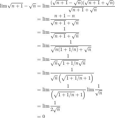 {\begin{aligned} \lim \sqrt{n+1}-\sqrt{n} &= \lim \dfrac{(\sqrt{n+1}-\sqrt{n})(\sqrt{n+1}+\sqrt{n})}{\sqrt{n+1}+\sqrt{n}} \\ &= \lim \dfrac{n+1-n}{\sqrt{n+1} + \sqrt{n}} \\ &= \lim \dfrac{1}{\sqrt{n+1}+\sqrt{n}} \\ &= \lim \dfrac{1}{\sqrt{n(1+1/n)}+\sqrt{n}} \\ &= \lim \dfrac{1}{\sqrt{n}\sqrt{1+1/n}\sqrt{n}} \\ &= \lim \dfrac{1}{\sqrt{n}\left( \sqrt{1+1/n}+1 \right)} \\ &= \lim\dfrac{1}{\left( \sqrt{1+1/n}+1 \right) } \lim \dfrac{1}{\sqrt{n}} \\ &= \lim\dfrac{1}{2 \sqrt{n}} \\ &= 0 \end{aligned}}