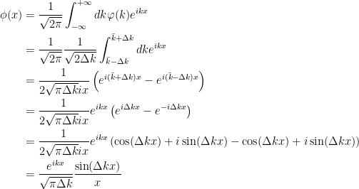 {\begin{aligned} \phi(x) &= \dfrac{1}{\sqrt{2\pi}}\int_{-\infty}^{+\infty}dk\varphi(k)e^{ikx} \\ &= \dfrac{1}{\sqrt{2\pi}}\dfrac{1}{\sqrt{2\Delta k}}\int_{\bar{k}-\Delta k}^{\bar{k}+\Delta k}dke^{ikx} \\ &= \dfrac{1}{2\sqrt{\pi\Delta k}ix}\left( e^{i(\bar{k}+\Delta k)x}-e^{i(\bar{k}-\Delta k)x} \right) \\ &=\dfrac{1}{2\sqrt{\pi\Delta k}ix}e^{ikx}\left( e^{i\Delta kx}-e^{-i\Delta kx} \right) \\ &= \dfrac{1}{2\sqrt{\pi\Delta k}ix}e^{ikx}\left(\cos(\Delta kx)+i\sin(\Delta kx)-\cos(\Delta kx)+i\sin(\Delta kx) \right)\\ &= \dfrac{e^{ikx}}{\sqrt{\pi\Delta k}}\dfrac{\sin(\Delta kx)}{x} \end{aligned}}