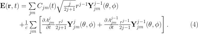 {\bf E}({\bf r}, t) = \sum\limits_{jm} C_{jm}(t) \sqrt{\frac{j}{2j+1}} r^{j-1} {\bf Y}^{j-1}_{jm}(\theta,\phi) \\ \indent \indent \indent \!\! + \frac{1}{c} \sum\limits_{jm} \left[ \frac{\partial A^j_{jm}}{\partial t} \frac{r^j}{2j+1} {\bf Y}^j_{jm}(\theta,\phi) + \frac{\partial A^{j-1}_{jm}}{\partial t} \frac{r^{j-1}}{2j-1} {\bf Y}^{j-1}_{jm}(\theta,\phi)\right]. \qquad \quad \; (4)