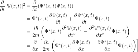 { {\begin{aligned} \frac{\partial}{\partial t}|\Psi (x,t)|^2&=\frac{\partial}{\partial t}(\Psi^* (x,t)\Psi (x,t))\ &=\Psi^* (x,t)\frac{\partial\Psi (x,t)}{\partial t}+\frac{\partial \Psi^* (x,t)}{\partial t}\Psi (x,t)\ &=\frac{i\hbar}{2m}\left( \Psi^*(x,t)\frac{\partial^2\Psi(x,t)}{\partial x^2}-\frac{\partial^2\Psi^*(x,t)}{\partial x^2}\Psi (x,t)\right)\ &=\frac{\partial}{\partial x}\left[ \frac{i\hbar}{2m}\left( \Psi^*(x,t)\frac{\partial\Psi(x,t)}{\partial x}-\frac{\partial\Psi^*(x,t)}{\partial x}\Psi(x,t) \right) \right] \end{aligned}}}
