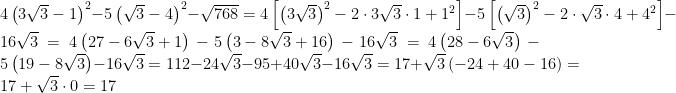 4\left(3\sqrt{3}-1\right)^{2}-5\left(\sqrt{3}-4\right)^{2}-\sqrt{768}=    4\left[\left(3\sqrt{3}\right)^{2}-2\cdot 3\sqrt{3}\cdot 1+1^{2}\right]-5\left[\left(\sqrt{3}\right)^{2}-2\cdot \sqrt{3}\cdot 4+4^{2}\right]-16\sqrt{3}=    4\left(27-6\sqrt{3}+1\right)-5\left(3-8\sqrt{3}+16\right)-16\sqrt{3}=    4\left(28-6\sqrt{3}\right)-5\left(19-8\sqrt{3}\right)-16\sqrt{3}=    112-24\sqrt{3}-95+40\sqrt{3}-16\sqrt{3}=    17+\sqrt{3}\left(-24+40-16\right)=17+\sqrt{3}\cdot 0=17