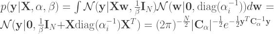 p(\mathbf{y} | \mathbf{X}, \mathbf{\alpha}, \beta) = \int \mathcal{N}(\mathbf{y} | \mathbf{X} \mathbf{w}, \frac{1}{\beta} \mathbf{I}_{N}) \mathcal{N}(\mathbf{w} | \mathbf{0}, \mathrm{diag}(\alpha_{i}^{-1})) d \mathbf{w} = \mathcal{N} (\mathbf{y} | \mathbf{0}, \frac{1}{\beta}\mathbf{I}_{N} + \mathbf{X} \mathrm{diag}(\alpha_{i}^{-1}) \mathbf{X}^{T}) = (2 \pi)^{-\frac{N}{2}} \lvert \mathbf{C}_{\mathbf{\alpha}} \rvert^{-\frac{1}{2}} e^{-\frac{1}{2} \mathbf{y}^{T} \mathbf{C}_{\mathbf{\alpha}}^{-1} \mathbf{y}}