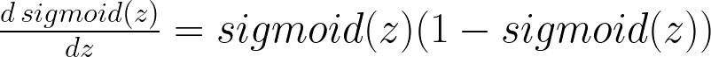 \frac{d \, sigmoid(z)}{dz} = sigmoid(z)(1-sigmoid(z))