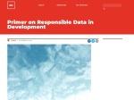 https://responsibledata.io/2014/10/28/primer-on-responsible-data-in-development/