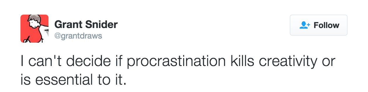 A tweet by @granddraws that reads, 'I can't decide if procrastination kills creativity or is essential to it.'